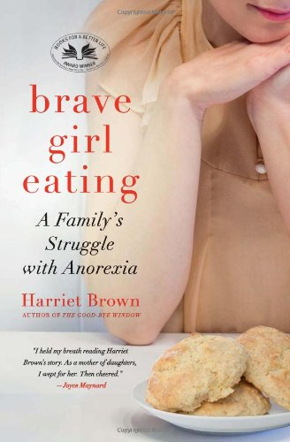 Brave Girl Eating A Family's Struggle with Anorexia N/A edition cover