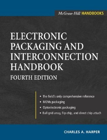 Electronic Packaging and Interconnection Handbook  4th 2005 (Revised) edition cover