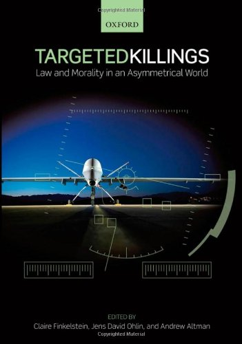 Targeted Killings Law and Morality in an Asymmetrical World  2012 edition cover