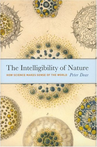Intelligibility of Nature How Science Makes Sense of the World  2006 9780226139487 Front Cover