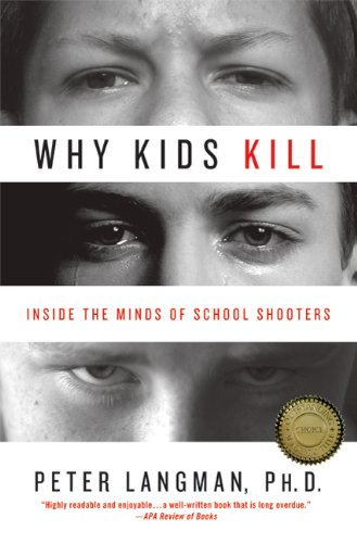 Why Kids Kill Inside the Minds of School Shooters  2010 edition cover