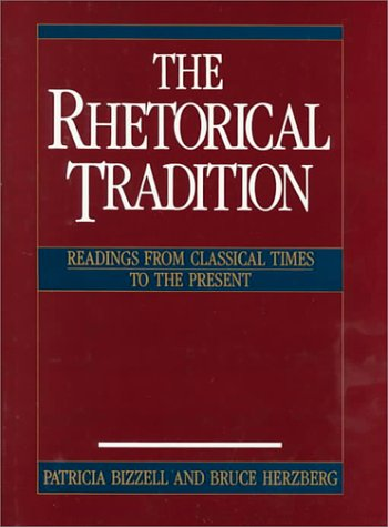 Rhetorical Tradition Readings from Classical Times to the Present N/A edition cover