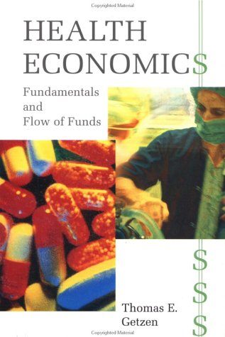 Health Economics Fundamentals and Flow of Funds 1st 1998 9780471586487 Front Cover
