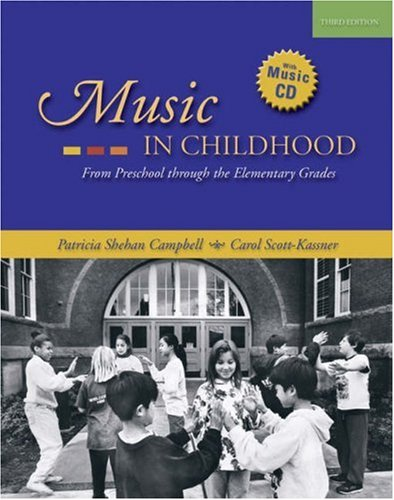 Music in Childhood From Preschool Through the Elementary Grades 3rd 2006 (Revised) edition cover