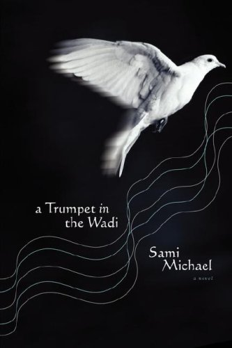 Trumpet in the Wadi A Novel N/A 9780743261487 Front Cover