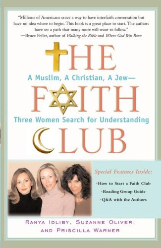 Faith Club A Muslim, a Christian, a Jew - Three Women Search for Understanding  2007 edition cover