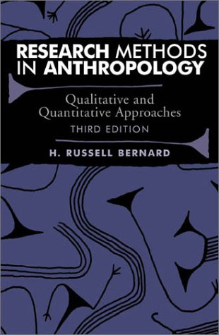 Research Methods in Anthropology Qualitative and Quantitative Approaches 3rd 2001 (Revised) 9780759101487 Front Cover