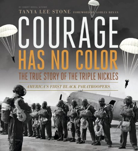 Courage Has No Color - The True Story of the Triple Nickles America's First Black Paratroopers N/A edition cover