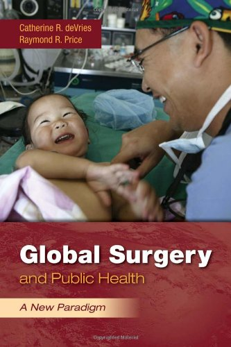 Global Surgery and Public Health A New Paradigm  2012 (Revised) 9780763780487 Front Cover