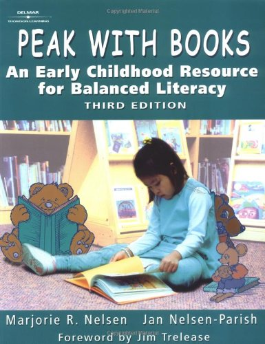 Peak with Books An Early Childhood Resource for Balanced Literacy 3rd 2002 (Revised) edition cover