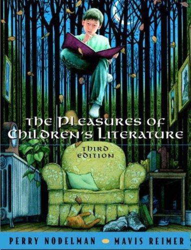 Pleasures of Children's Literature  3rd 2003 (Revised) edition cover