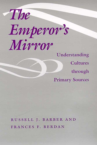 Emperor's Mirror Understanding Cultures Through Primary Sources N/A edition cover