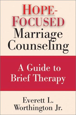 Hope-Focused Marriage Counseling : A Guide to Brief Therapy 1st 1999 edition cover