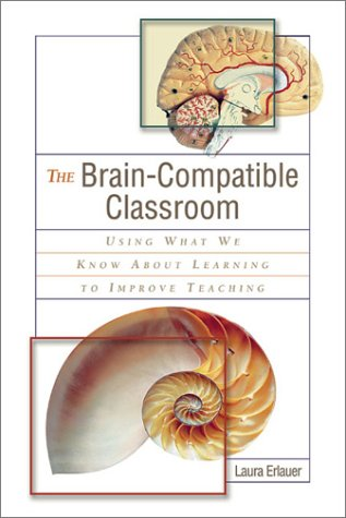 Brain-Compatible Classroom Using What We Know about Learning to Improve Teaching  2003 edition cover