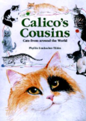 Calico's Cousins Cats from Around the World  1999 9780881066487 Front Cover