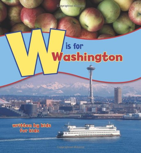 W Is for Washington Written by Kids for Kids  2008 9780882407487 Front Cover