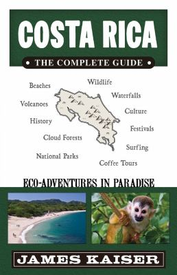 Costa Rica - The Complete Guide Eco-Adventures in Paradise  2013 edition cover