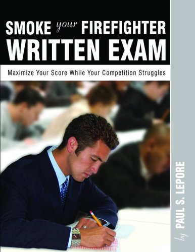 Smoke Your Firefighter Written Exam : Maximize Your Score While Your Competition Struggles  2007 edition cover