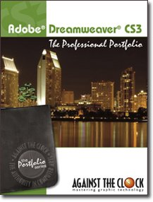 Adobe Dreamweaver CS3 : The Professional Portfolio  2008 9780976432487 Front Cover