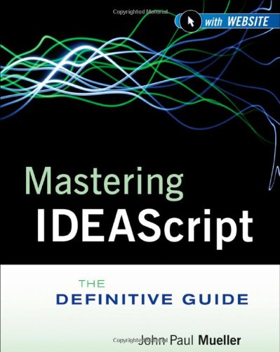 Mastering IDEAscript The Definitive Guide  2011 9781118004487 Front Cover