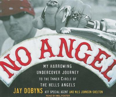 No Angel: My Harrowing Undercover Journey to the Inner Circle of the Hells Angels  2009 edition cover
