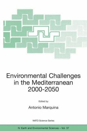 Environmental Challenges in the Mediterranean, 2000-2050 Proceedings of the NATO Advanced Research Workshop on Environmental Challenges in the Mediterranean 2000-2050 Madrid, Spain 2-5 October 2002  2004 9781402019487 Front Cover