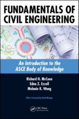 Fundamentals of Civil Engineering An Introduction to the ASCE Body of Knowledge  2011 edition cover