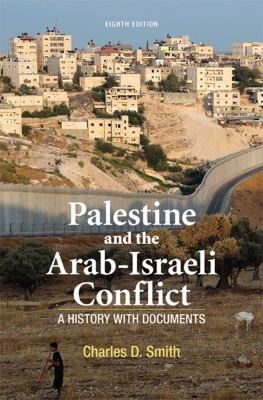 Palestine and the Arab-Israeli Conflict A History with Documents 8th 2013 edition cover