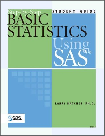 Step-By-Step Basic Statistics Using SAS Student Guide  2003 edition cover