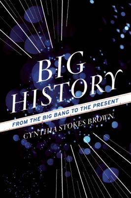 Big History From the Big Bang to the Present  2012 (Revised) edition cover
