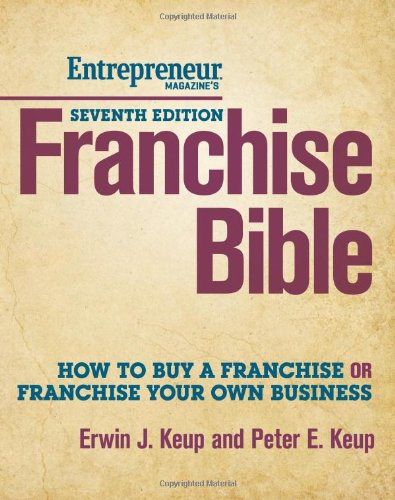 Franchise Bible How to Buy a Franchise or Franchise Your Own Business 7th 2013 (Revised) edition cover