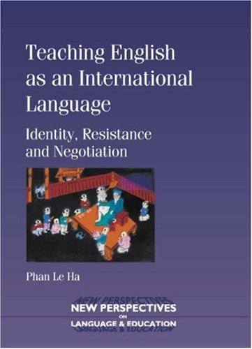Teaching English as an International Language Identity, Resistance and Negotiation  2008 edition cover