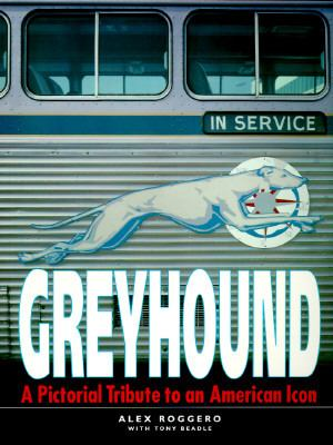 Greyhound A Pictorial Tribute to an American Icon  1995 9781855325487 Front Cover