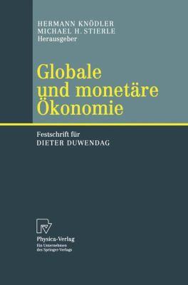 Globale und Monet�re �konomie Festschrift F�r Dieter Duwendag  2003 9783790800487 Front Cover