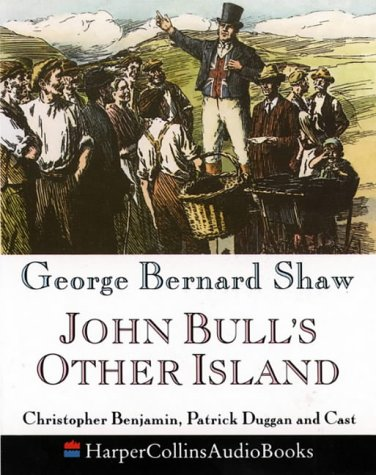 John Bull's Other Island: Performed by Christopher Benjamin, Patrick Duggan, Edward Petherbridge & Cast  0 edition cover