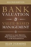 Bank Valuation and Value Based Management: Deposit and Loan Pricing, Performance Evaluation and Risk  2014 edition cover