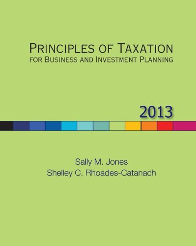 Principles of Taxation for Business and Investment Planning, 2013 Edition  16th 2013 edition cover