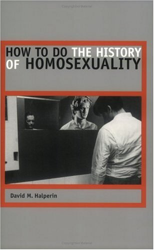 How to Do the History of Homosexuality   2002 9780226314488 Front Cover