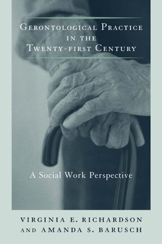 Gerontological Practice for the Twenty-First Century A Social Work Perspective  2005 9780231107488 Front Cover