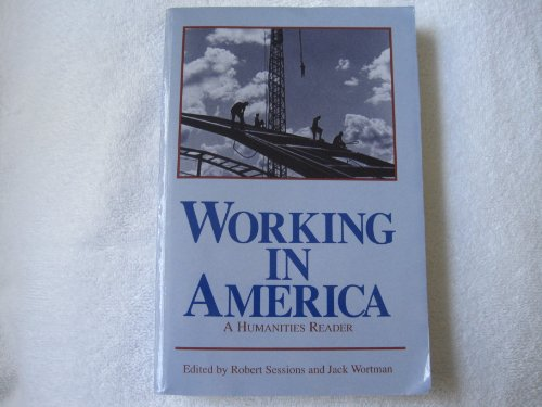 Working in America A Humanities Reader  1992 9780268019488 Front Cover