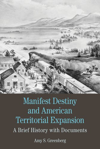 Manifest Destiny and American Territorial Expansion A Brief History with Documents  2012 edition cover