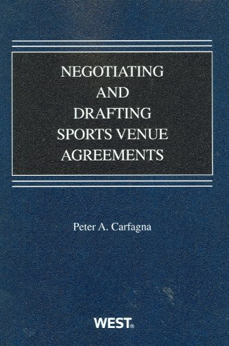 Negotiating and Drafting Sports Venue Agreements   2011 edition cover