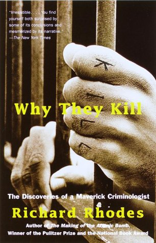 Why They Kill The Discoveries of a Maverick Criminologist  2000 edition cover