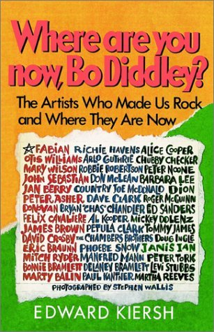 Where Are You Now, Bo Diddley? The Artists Who Made Us Rock and Where They Are Now  1986 9780385194488 Front Cover