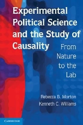 Experimental Political Science and the Study of Causality From Nature to the Lab  2010 edition cover
