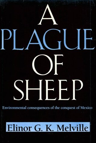 Plague of Sheep Environmental Consequences of the Conquest of Mexico  1997 edition cover