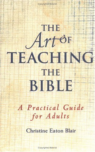 Art of Teaching the Bible A Practical Guide for Adults  2001 edition cover