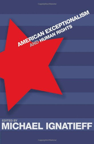 American Exceptionalism and Human Rights   2005 edition cover