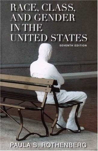 Race, Class, and Gender in the United States  7th 2007 edition cover