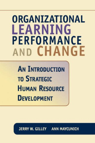 Organizational Learning, Performance and Change An Introduction to Strategic Human Resource Development  2000 edition cover